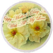 Mother's Day Card - Yellow Roses Round Beach Towel