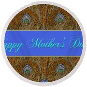 Mothers' Day With Peacock Feathers Round Beach Towel