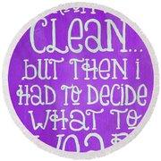 My Room Was Clean Purple Round Beach Towel