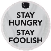 My Stay Hungry Stay Foolish Poster Round Beach Towel