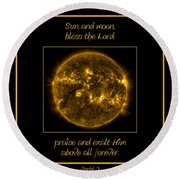 Nasa The Suns Corona Sun And Moon Bless The Lord Praise And Exalt Him Above All Forever Round Beach Towel