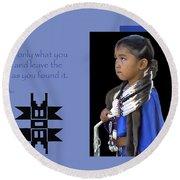 Native American Saying Round Beach Towel