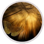 Nature Does Not Hurry Follow The Light Round Beach Towel