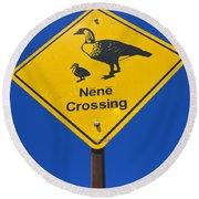 Nene Crossing Sign Haleakala National Park Round Beach Towel