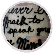 Never Be Afraid To Speak Your Mind Round Beach Towel