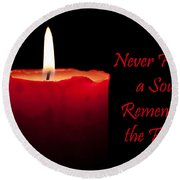 Never Forget A Soul Remember The Fallen Round Beach Towel