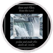 Niagara Falls Seas And Rivers Bless The Lord Praise And Exalt Him Above All Forever Round Beach Towel