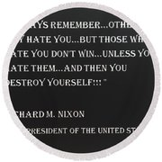 Nixon Quote In Negative Round Beach Towel