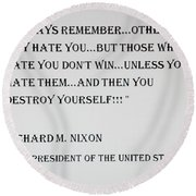Nixon Quote  Round Beach Towel