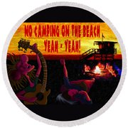 No Camping On The Beach Round Beach Towel
