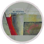 No Dumping - Drains To Ocean No 2 Round Beach Towel