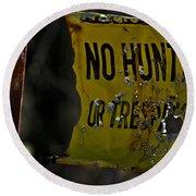 No Hunting Round Beach Towel