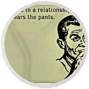 No Pants Relationship Round Beach Towel