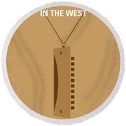 No059 My Once Upon A Time In The West Minimal Movie Poster Round Beach Towel by Chungkong Art