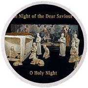 O Holy Night... It Is The Night Of The Dear Saviour's Birth  Round Beach Towel