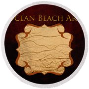 Ocean Beach Art Gallery Round Beach Towel