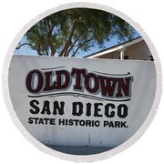 Old Town San Diego State Historic Park Round Beach Towel