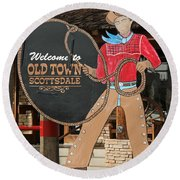Old Town Scottsdale Cowboy Sign Round Beach Towel