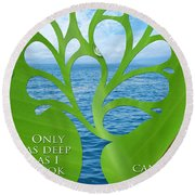Only As Deep As I Look Can I See Round Beach Towel by Nikki Smith