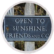 Open To Sunshine Sign Round Beach Towel