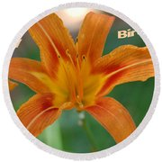 Orange Lily Birthday 1 Round Beach Towel