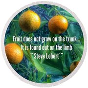 Oranges On A Limb Quote   Round Beach Towel
