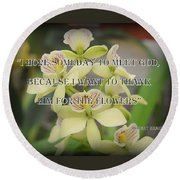 Orchids With Robert Brault Quote Round Beach Towel