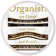 Organists Are Great 2 Round Beach Towel