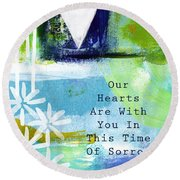 Our Hearts Are With You- Sympathy Card Round Beach Towel