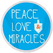 Peace Love And Miracles With Dreidel  Round Beach Towel