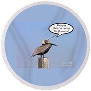 Pelican Anniversary Card Round Beach Towel
