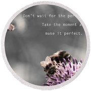 Perfect Moment Round Beach Towel