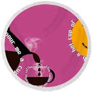 Perk Up With A Cup Of Coffee 10 Round Beach Towel