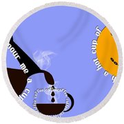 Perk Up With A Cup Of Coffee 11 Round Beach Towel