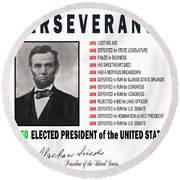 Perseverance Of Abraham Lincoln Round Beach Towel