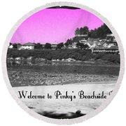 Pinky's Beachside Resort Round Beach Towel