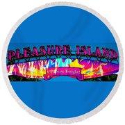 Pleasure Island Celebrate Tonight Round Beach Towel