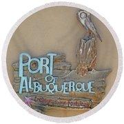 Port Of Albuquerque Round Beach Towel