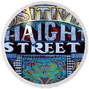 Positively Haight Street Round Beach Towel