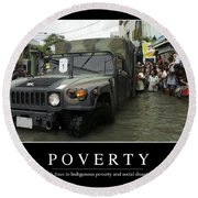 Poverty Inspirational Quote Round Beach Towel