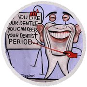 Presidential Tooth Dental Art By Anthony Falbo Round Beach Towel