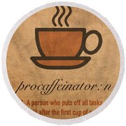 Procaffeinator Caffeine Procrastinator Humor Play On Words Motivational Poster Round Beach Towel