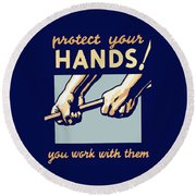 Protect Your Hands Round Beach Towel