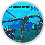 Proud To Be A Wreck Diver Round Beach Towel