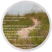 Psalm 23 Path  Round Beach Towel