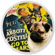 Pug Art - Abbott And Costello Go To Mars Round Beach Towel