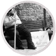 Reality Is Awesome  Round Beach Towel