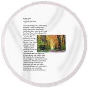 Robert Frost - The Road Not Taken Round Beach Towel