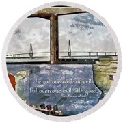 Romans 12 21 Round Beach Towel
