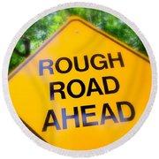 Rough Road Ahead Round Beach Towel
